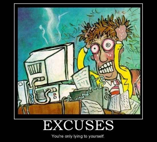 We all make excuses
